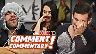 Comments Can Still Crush Our Souls Apparently... It's Comment Commentary 126!