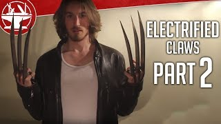 Make it Real: Electrified Wolverine claws (Part 2)(People complained that I didn't wear them. Well fine. I'll wear them. I HOPE YOU HAPPY! Buy your own replica wolverine claws here: http://fave.co/1pXYbnR ..., 2013-07-10T14:00:30.000Z)
