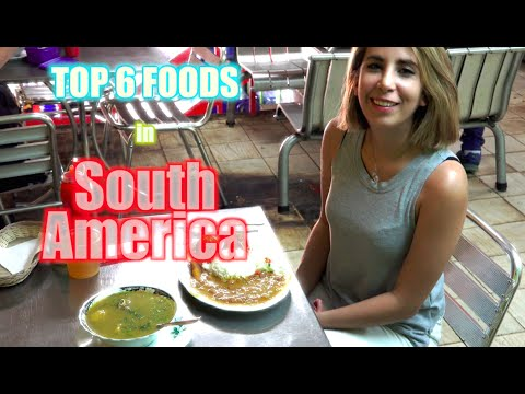 Top 6 Foods in South America - THE BEST!