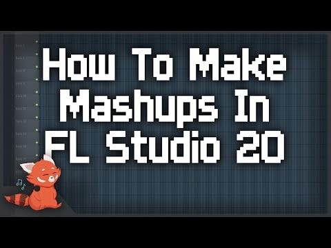 How To Make Mashups In FL Studio 20