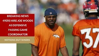 BREAKING NEWS 49ers Hire Joe Woods As Pass Game Coordinator