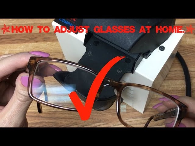 How To Adjust Your Plastic Frames At Home Youtube