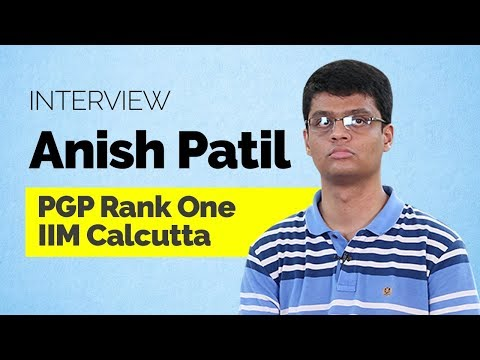 MBA At IIMs: Interview With IIM Calcutta - PGP Rank One – Anish Patil