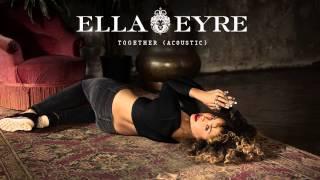 Ella Eyre - Together (Acoustic)