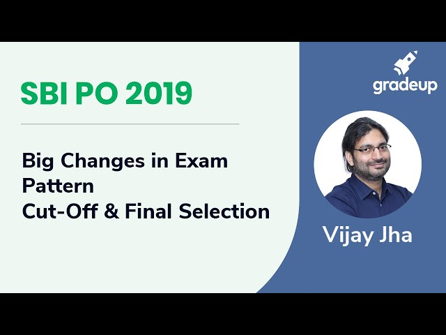 SBI PO 2019: Big Changes in Exam Pattern | Cut off & Final Selection