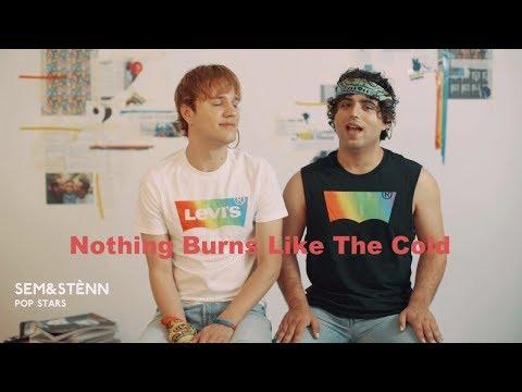 Sem&Stènn - Nothing Burns Like The Cold | Fan Video 🌈