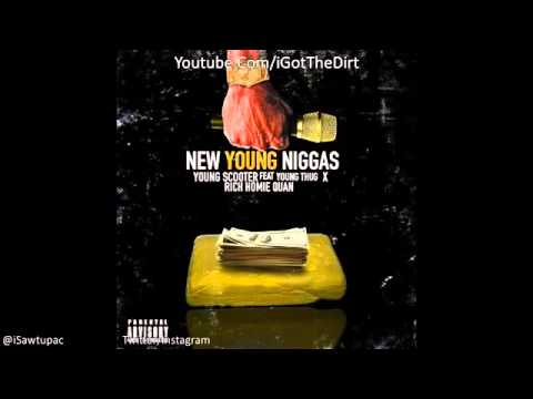 Young Scooter Ft Young Thug & Rich Homie Quan - New Young Niggas