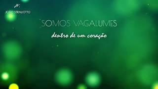 Vagalumes - João Straliotto
