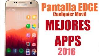 Pantalla S7 EDGE | MEJORES APLICACIONES 2016 | Tu Android Personal
