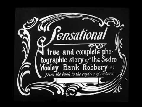 The Sedro-Woolley Bank Robbery - 1914