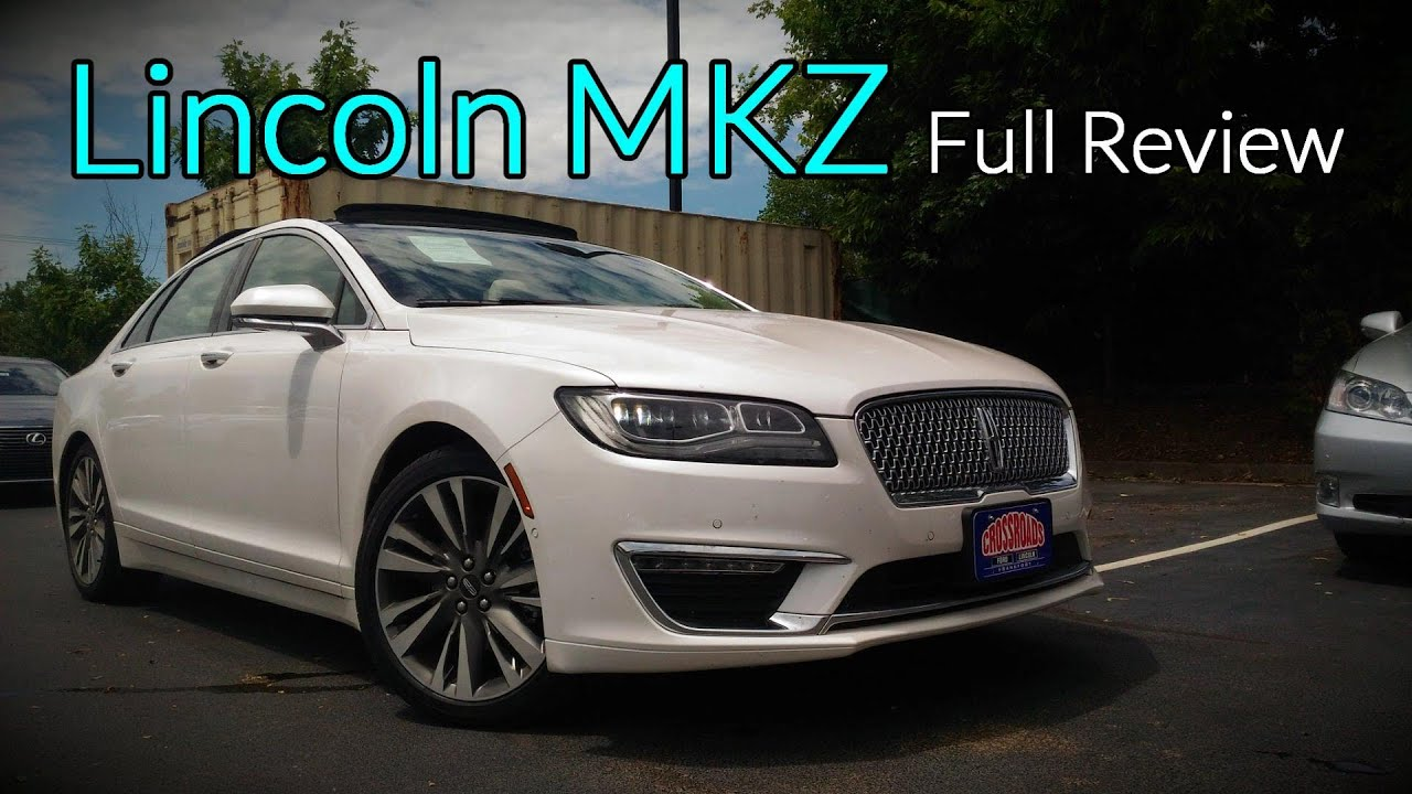 2017 Lincoln Mkz Full Review Premiere Select Reserve Black Label Hybrid