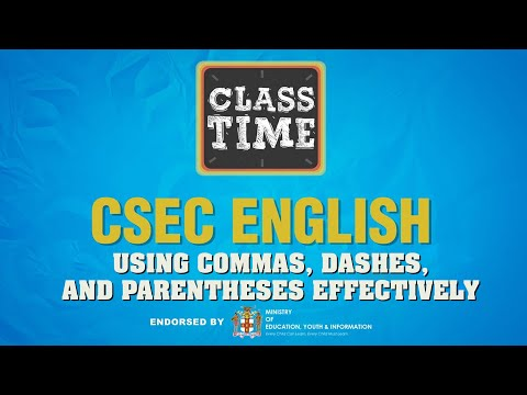 CSEC English - Using Commas, Dashes, and Parentheses Effectively  - March 15 2021