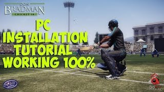How to Install Don Bradman Cricket 14 [PC Tutorial] [Working 100%]