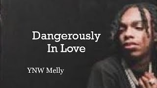 YNW Melly - Dangerously In Love (Lyrics)
