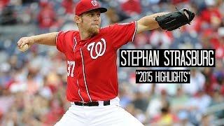 Stephen Strasburg | 2015 Nationals Highlights ᴴᴰ