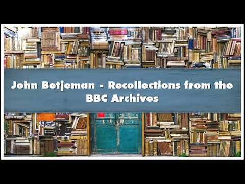 John Betjeman - Recollections From The BBC Archives Audiobook