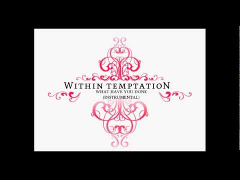 Within Temptation - What Have You Done (Instrumental)