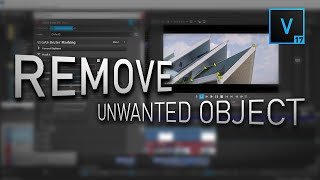 Remove unwanted object in your video with VEGAS Pro 17