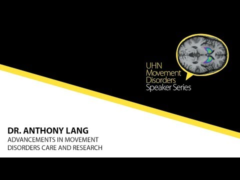 Dr. Anthony Lang: Advancements in Movement Disorders Care and Research