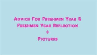 Advice For Freshmen Year & Freshmen Year Reflection + Pictures | Back 2 School Series Thumbnail