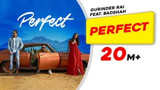 Perfect | Gurinder Rai feat. BADSHAH | Swaalina | Latest Song 2018