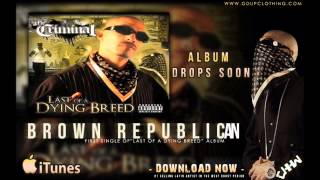 Mr Criminal - Brown Republican (NEW SINGLE 2013) Last of a Drying Breed
