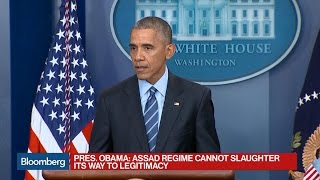 Obama: Assad Regime Can't Slaughter Its Way to Legitimacy