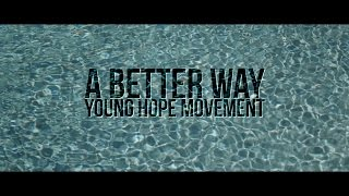"A Better Way ""Young Hope Movement"""