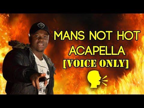 MC Quakez - Mans Not Hot [Acapella]