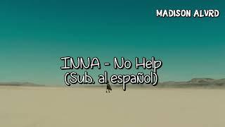 INNA - No Help   Sub. Español/ Lyrics Video