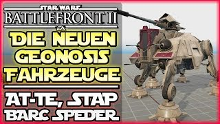 Alles zu den neuen Fahrzeugen! - AT-TE, STAP & Barc Speeder -  Geonosis Star Wars Battlefront 2