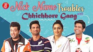Chhichhore Gang REVEALS Their Crazy Weird Nick Names   Shraddha Kapoor   Sushant Singh Rajput