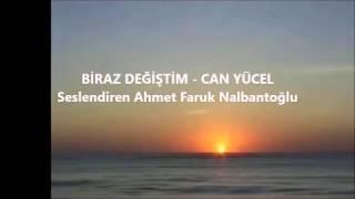 Biraz değiştim şiiri - Çisel Onat - Ahmet Faruk Nalbantoğlu
