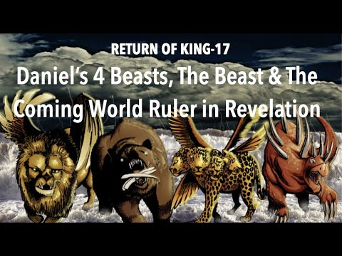 daniel's-4-beasts,-the-beast-&-the-coming-world-ruler-of-revelation-6
