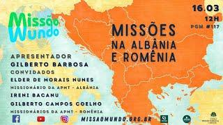 Missão Mundo #W11_21_117 - Albânia e Romênia