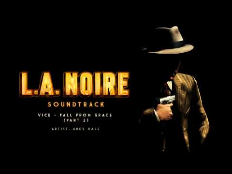Vice - Fall From Grace (Part 2) - L.A. Noire Soundtrack