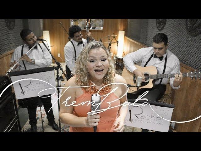 Trem Bala | Rachel Produções Musicais