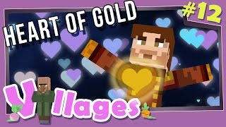 Minecraft: Villages - #12 - Heart of Gold (Modded Minecraft)
