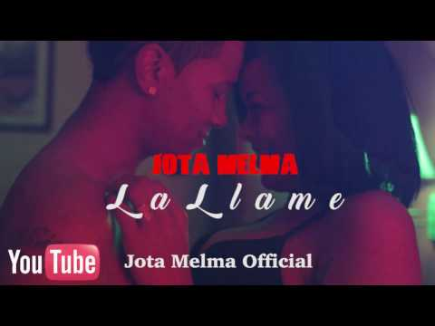 Jota-Melma - La Llame (Official Music Vídeo) By @kmil201 2k17