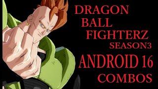【S3】DRAGON BALL FIGHTERZ ANDROID 16 BASIC COMBOS【ドラゴンボールファイターズ 人造人間 16号 基礎コンボ】