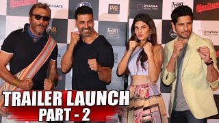 Brothers Trailer Launch | Akshay Kumar, Sidharth Malhotra, Jacqueline Fernandez PART - 2