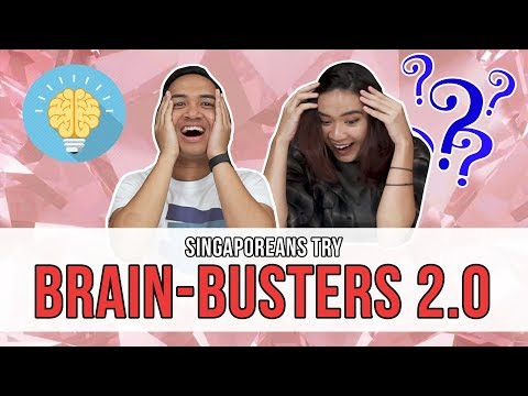 Singaporeans Try: Brain-Busters 2.0