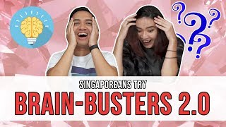 Singaporeans Try: Brain-Busters 2.0 | EP 115