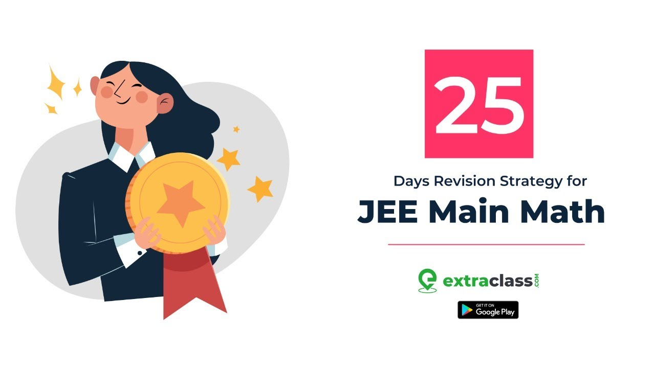 Jee Mains 2020 Maths | 25 Days Revision Strategy | Guidelines | Imp Chapters | PG SIR Extraclass