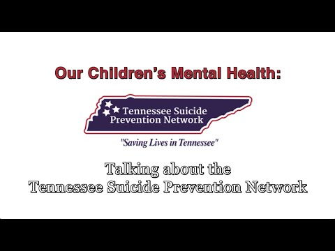 Our Children's Mental Health: The TN Suicide Prevention Network