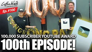 Coffee Walk Ep.100! UNBOXING our PLAY BUTTON plus WHAT TO EXPECT going forward!