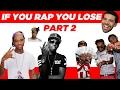 If You Rap You Lose (Part 2)