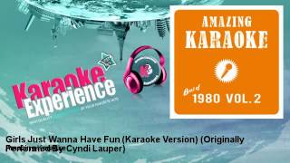 Amazing Karaoke - Girls Just Wanna Have Fun (Karaoke Version) - Originally Performed By Cyndi Lauper