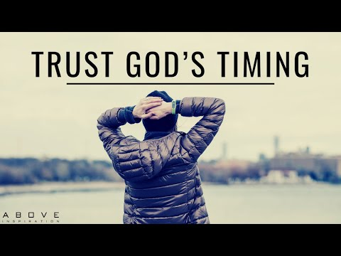 TRUST GOD'S TIMING | God Is In Control - Inspirational & Motivational Video