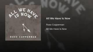 Play All We Have Is Now